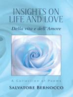 Insights on Life and Love: Della Vita E Dell'amore