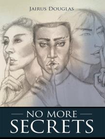No More Secrets