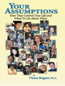 Your Assumptions:: How They Control Your Life & What to Do About Them
