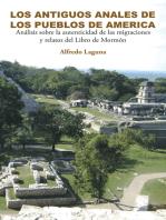 Los Antiguos Anales De Los Pueblos De America: Análisis Sobre La Autenticidad De Las Migraciones Y Relatos Del Libro De Mormón