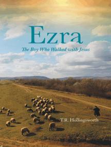 Ezra: The Boy Who Walked with Jesus