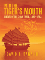 Into the Tiger'S Mouth: A Novel of the China Trade, 1857–1863