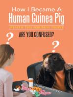 How I Became a Human Guinea Pig