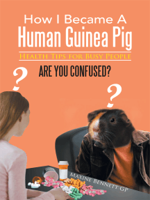 How I Became a Human Guinea Pig: Health Tips for Busy People