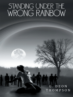 Standing Under the Wrong Rainbow