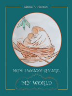 Mum... I Wanna Change My World