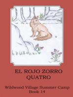 El Rojo Zorro, Quatro