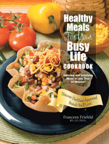 Healthy Meals for Your Busy Life Cookbook: Delicious and Satisfying Meals in Less Than 30 Minutes! Discover Dietitian-Approved Brands You'll Love!