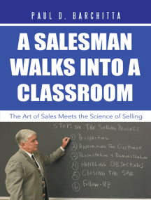 A Salesman Walks into a Classroom: The Art of Sales Meets the Science of Selling
