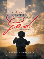 Childlike Faith in a Mighty God - a Manual of Miracle Explosion