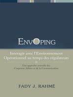 Envoping, Interagir Avec L'environnement Opérationnel Au Temps Des Régulateurs: Une Approche Nouvelle Des Corporate Affairs Et De La Communication