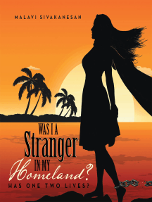 Was I a Stranger in My Homeland?: Has One Two Lives?