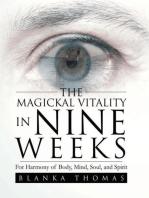The Magickal Vitality in Nine Weeks