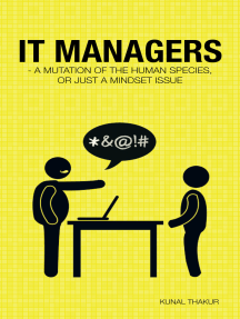It Managers - a Mutation of the Human Species, or Just a Mindset Issue