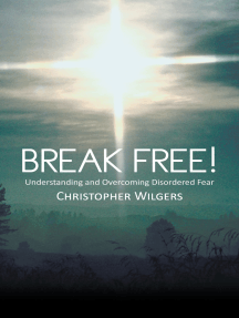 Break Free!: Understanding and Overcoming Disordered Fear