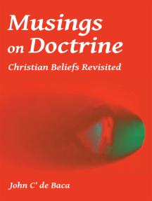 Musings on Doctrine: Christian Beliefs Revisited