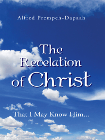 The Revelation of Christ: That I May Know Him...