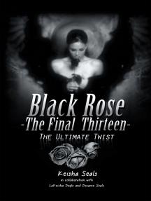 Black Rose-The Final Thirteen: the Ultimate Twist
