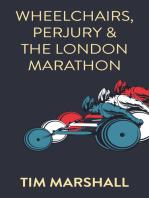 Wheelchairs, Perjury and the London Marathon