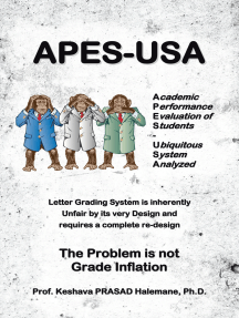 Apes-Usa : Academic Performance Evaluation of Students - Ubiquitous System Analyzed: Letter Grading System Is Inherently   Unfair by Its Very Design and   Requires a Complete Re-Design   the Problem Is Not  Grade Inflation