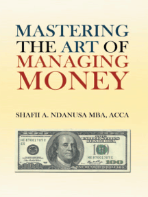 Mastering the Art of Managing Money: Secrets for Success in the Management of Personal and Corporate Finances