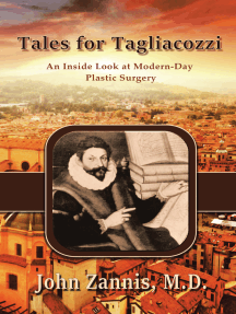 Tales for Tagliacozzi: An Inside Look at Modern-Day Plastic Surgery