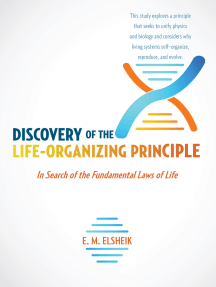 Discovery of the Life-Organizing Principle: In Search of the Fundamental Laws of Life