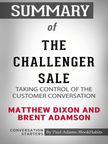 Summary of The Challenger Sale: Taking Control of the Customer Conversation