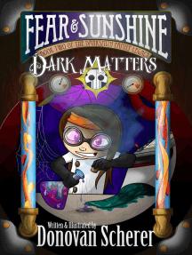 Fear & Sunshine: Dark Matters: Fear & Sunshine, #2