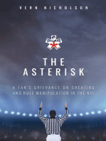 The Asterisk: A Fan's Grievance On Cheating And Rule Manipulation In The NFL