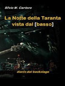 La Notte della Taranta vista dal basso: diario dal backstage
