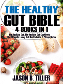 The Healthy Gut Bible 4 Books in 1: The Healthy Gut, The Healthy Gut Cookbook, The Ultimate Leaky Gut Health Guide and 7 Days Detox