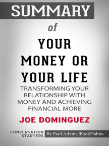 Summary of Your Money or Your Life: Transforming Your Relationship with Money and Achieving Financial MORE
