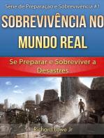 Sobrevivência no Mundo Real: Se Preparar e Sobreviver a Desastres