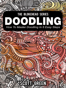 Doodling : How To Master Doodling In 6 Easy Steps: The Blokehead Success Series