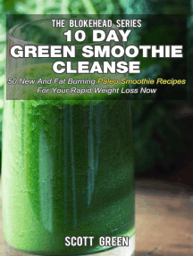 10 Day Green Smoothie Cleanse: 50 New and Fat Burning Paleo Smoothie Recipes for your Rapid Weight Loss Now: The Blokehead Success Series