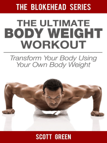 The Ultimate BodyWeight Workout: Transform Your Body Using Your Own Body Weight: The Blokehead Success Series