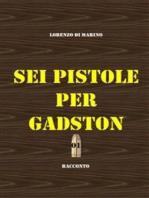 Sei pistole per Gadston