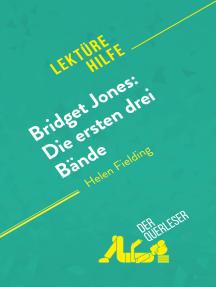 Bridget Jones: Die ersten drei Bände von Helen Fielding (Lektürehilfe): Detaillierte Zusammenfassung, Personenanalyse und Interpretation