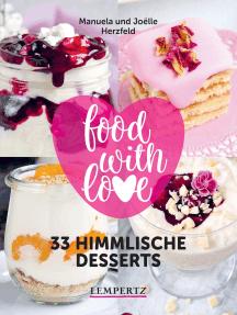Herzfeld: 33 himmlische Desserts: food with love - Rezepte mit dem Thermomix®