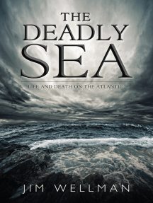 The Deadly Sea: Life and Death on the Atlantic