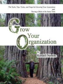 Grow Your Organization - The Tools, Tips, Tricks and Traps to Growing Your Association and Having a Blast at the Same Time