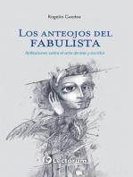 Los anteojos del fabulista. Reflexiones sobre el arte de leer y escribir