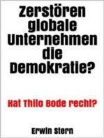 Zerstören globale Unternehmen die Demokratie?