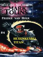 Hexenkessel Titan Mark Tolins - Held des Weltraums #4