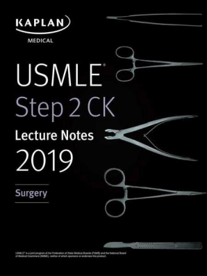 USMLE Step 2 CK Lecture Notes 2019: Surgery by Kaplan Medical - Read Online