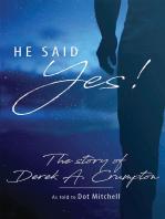 "He said ""Yes"" The Story of Derek Crumpton"