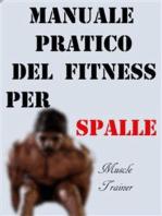 Manuale Pratico del Fitness per Spalle