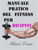 Manuale Pratico del Fitness per Bicipiti