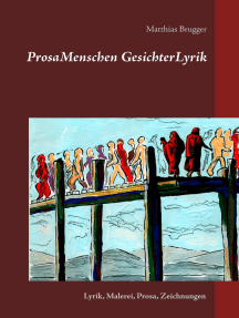 ProsaMenschen GesichterLyrik: Lyrik, Malerei, Prosa, Zeichnungen
